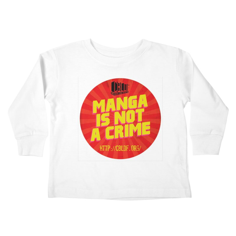 Manga is not a Crime! Kids Toddler Longsleeve T-Shirt by COMIC BOOK LEGAL DEFENSE FUND