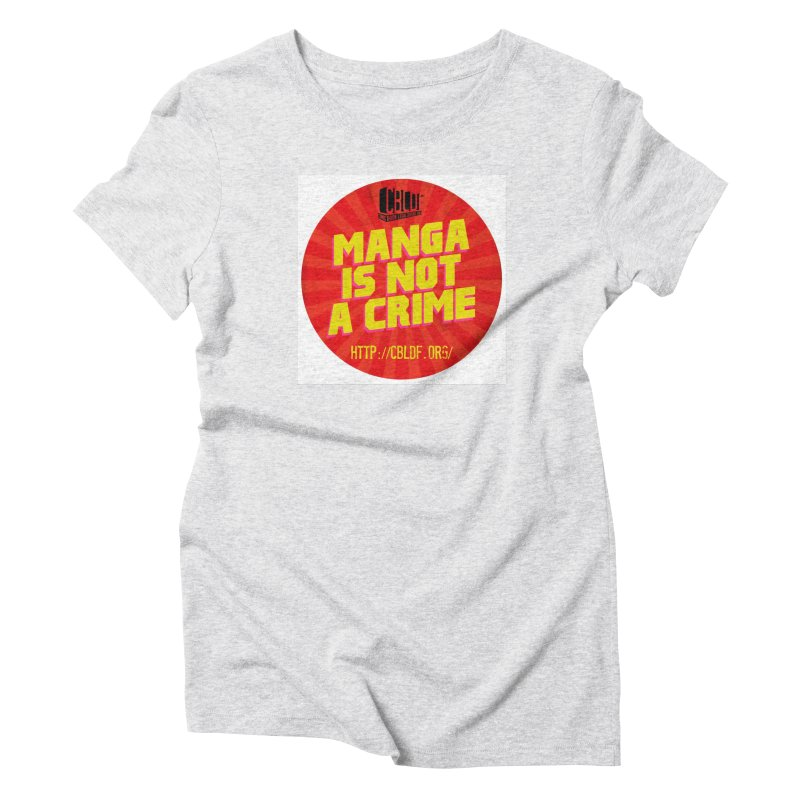 Manga is not a Crime! Women's T-Shirt by COMIC BOOK LEGAL DEFENSE FUND