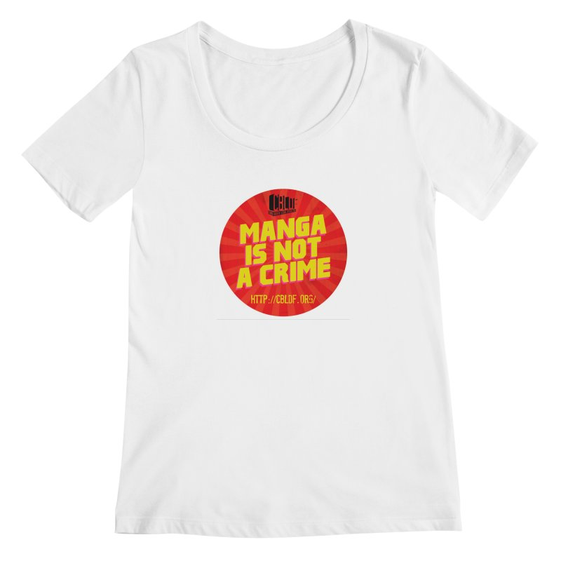 Manga is not a Crime! Women's Scoopneck by COMIC BOOK LEGAL DEFENSE FUND