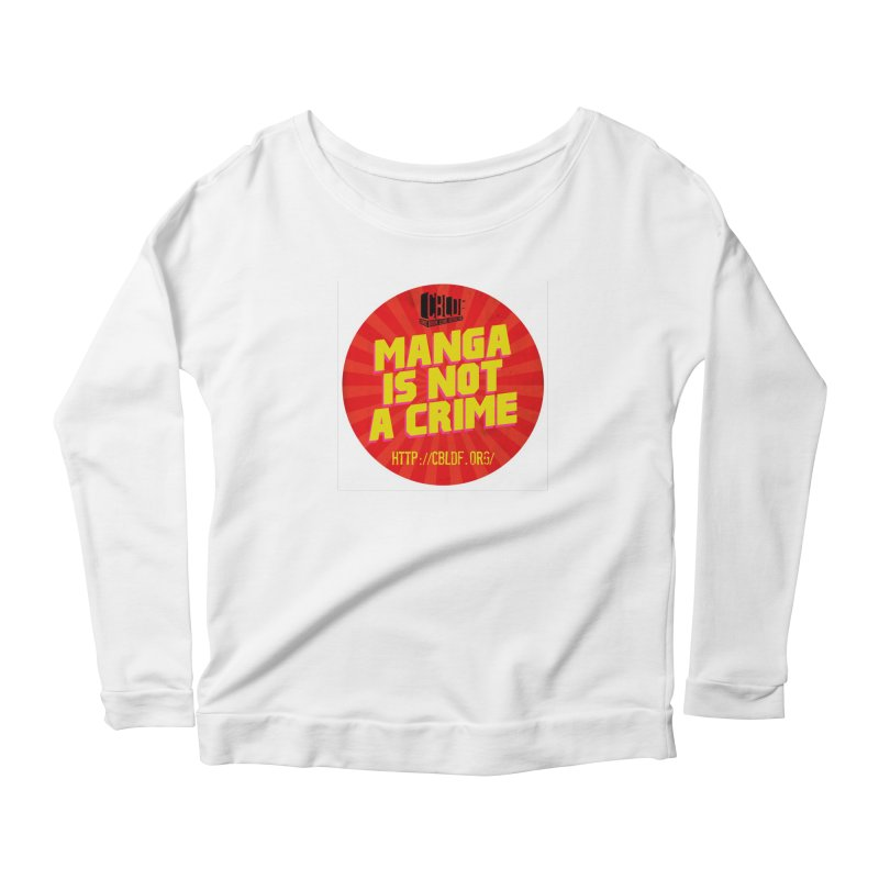 Manga is not a Crime! Women's Scoop Neck Longsleeve T-Shirt by COMIC BOOK LEGAL DEFENSE FUND