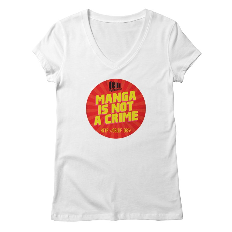 Manga is not a Crime! Women's V-Neck by COMIC BOOK LEGAL DEFENSE FUND