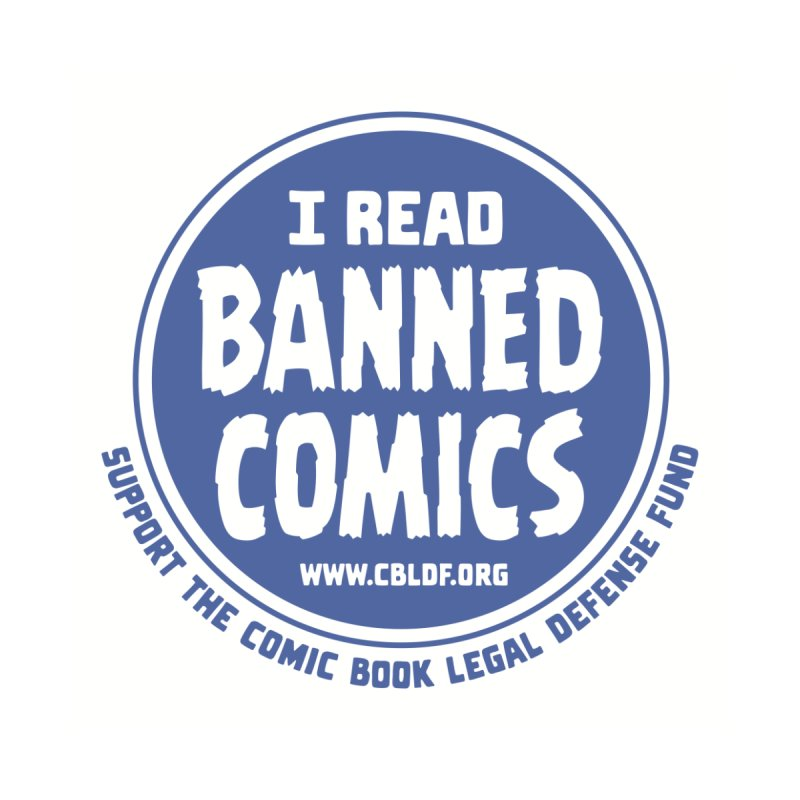 Banned Comics   by COMIC BOOK LEGAL DEFENSE FUND