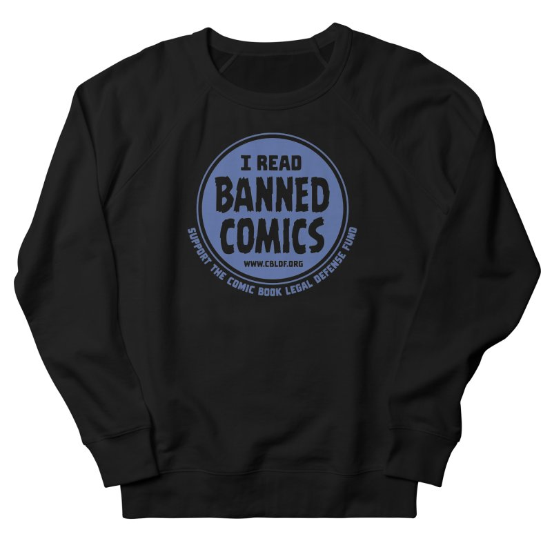 Banned Comics Women's French Terry Sweatshirt by COMIC BOOK LEGAL DEFENSE FUND