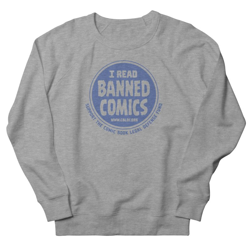Banned Comics Men's Sweatshirt by COMIC BOOK LEGAL DEFENSE FUND