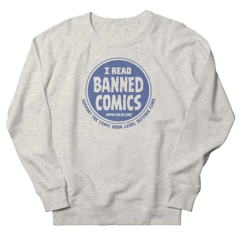 Banned Comics Men's French Terry Sweatshirt by COMIC BOOK LEGAL DEFENSE FUND