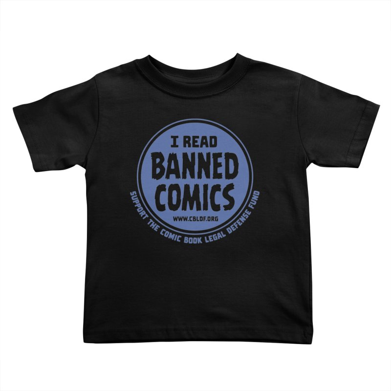 Banned Comics Kids Toddler T-Shirt by COMIC BOOK LEGAL DEFENSE FUND