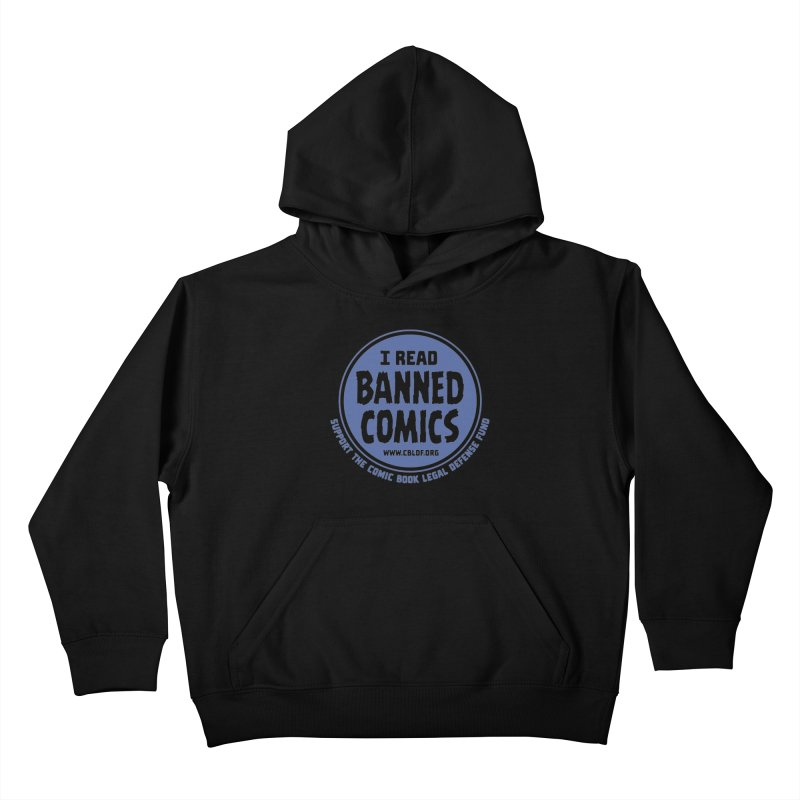 Banned Comics Kids Pullover Hoody by COMIC BOOK LEGAL DEFENSE FUND