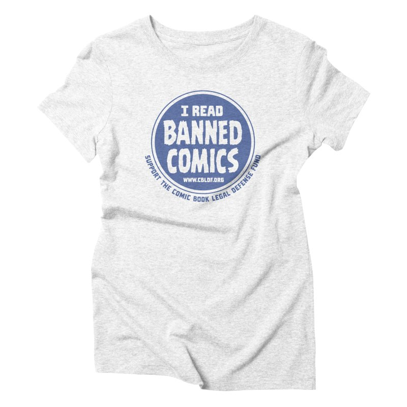 Banned Comics Women's Triblend T-shirt by COMIC BOOK LEGAL DEFENSE FUND