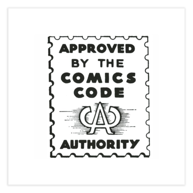 Comics Code Home Fine Art Print by COMIC BOOK LEGAL DEFENSE FUND