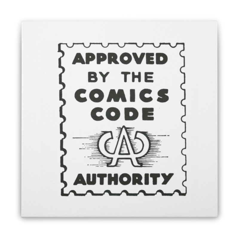 Comics Code Home Stretched Canvas by COMIC BOOK LEGAL DEFENSE FUND