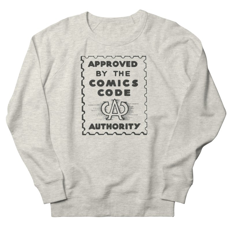 Comics Code Men's French Terry Sweatshirt by COMIC BOOK LEGAL DEFENSE FUND