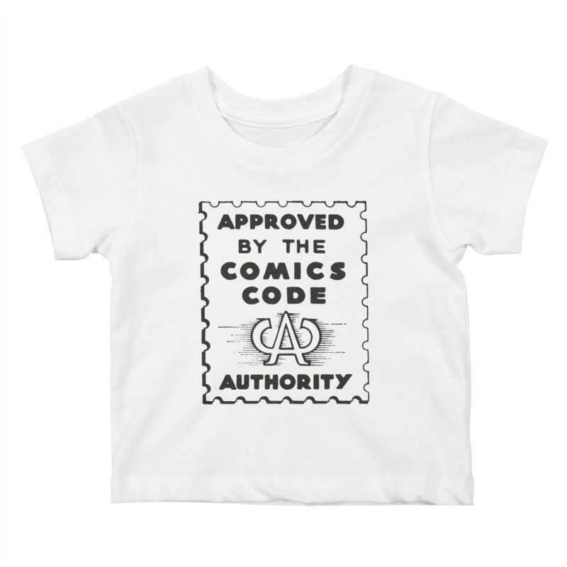 Comics Code Kids Baby T-Shirt by COMIC BOOK LEGAL DEFENSE FUND