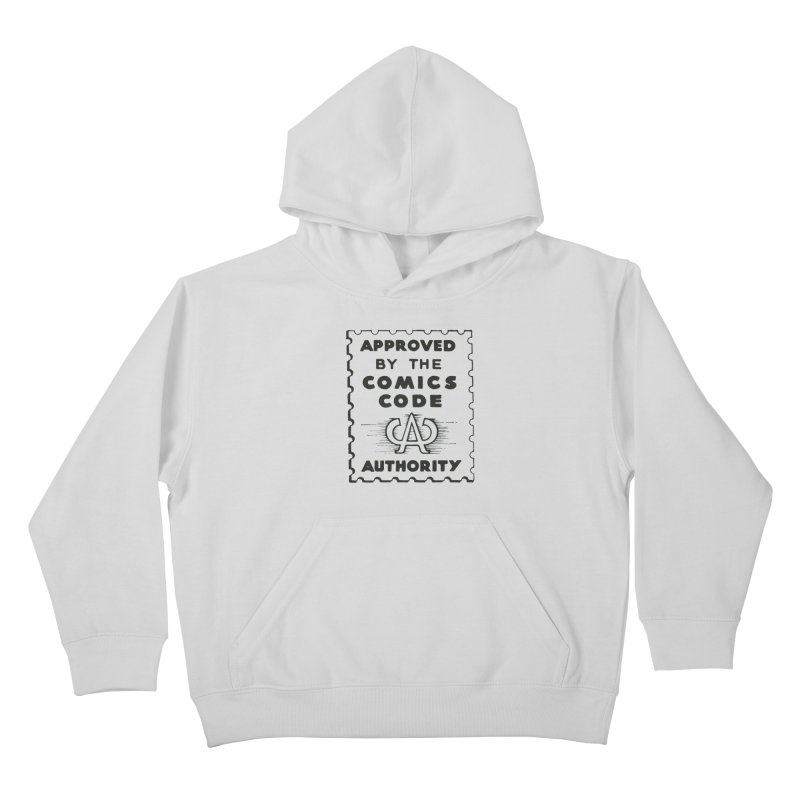 Comics Code Kids Pullover Hoody by COMIC BOOK LEGAL DEFENSE FUND