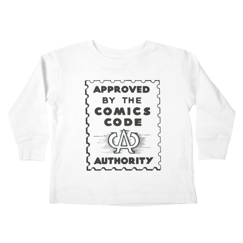 Comics Code Kids Toddler Longsleeve T-Shirt by COMIC BOOK LEGAL DEFENSE FUND