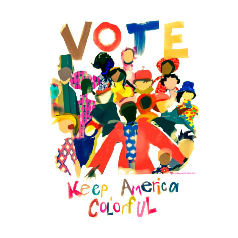 Vote- Keep America Colorful T-Shirt Men's T-Shirt by Ceci Bowman's Product Site