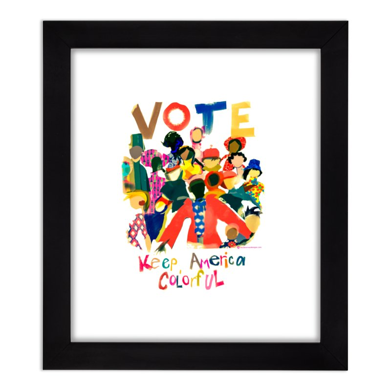 Vote- Keep America Colorful Home Framed Fine Art Print by Ceci Bowman's Product Site