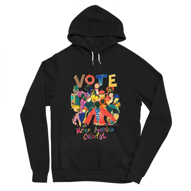 Vote- Keep America Colorful T-Shirt Men's Sponge Fleece Pullover Hoody by Ceci Bowman's Product Site