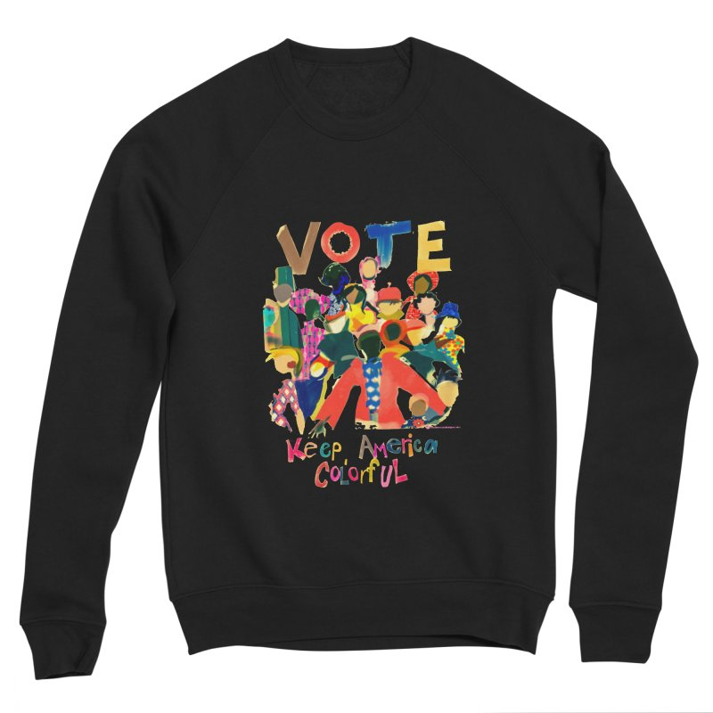 Vote- Keep America Colorful T-Shirt Men's Sponge Fleece Sweatshirt by Ceci Bowman's Product Site