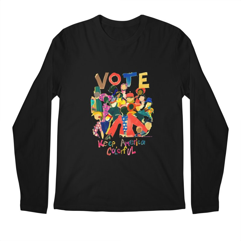 Vote- Keep America Colorful T-Shirt Men's Longsleeve T-Shirt by Ceci Bowman's Product Site