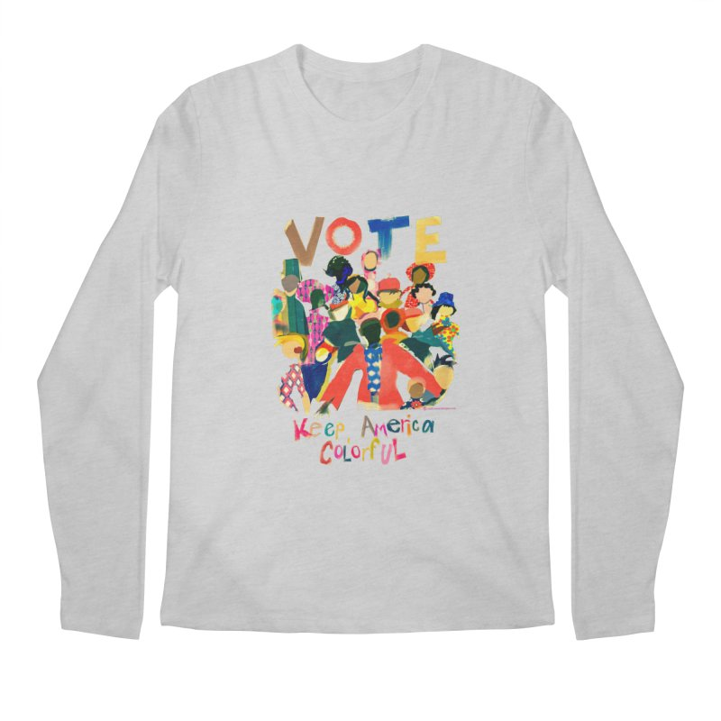 Vote- Keep America Colorful T-Shirt Men's Regular Longsleeve T-Shirt by Ceci Bowman's Product Site