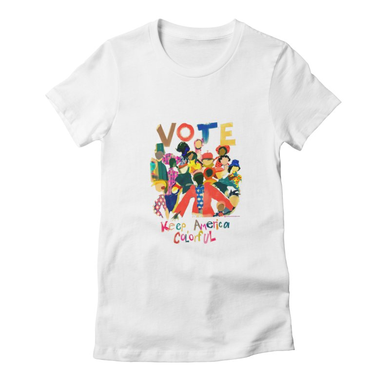 Vote- Keep America Colorful Women's T-Shirt by Ceci Bowman's Product Site