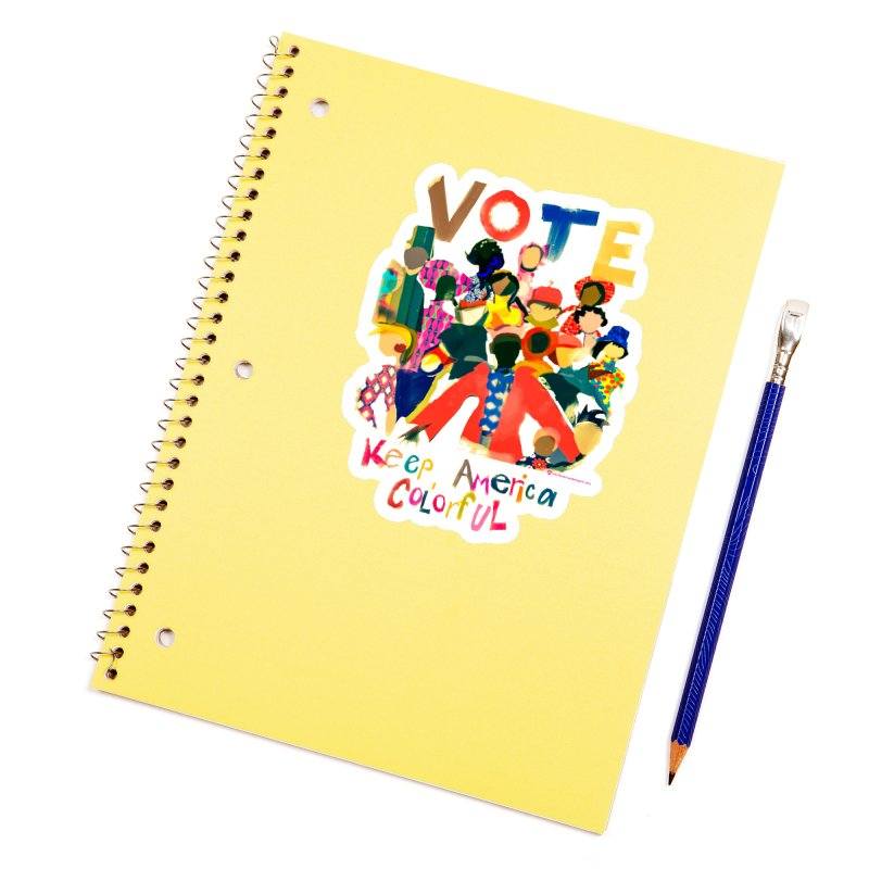 Vote- Keep America Colorful Accessories Sticker by Ceci Bowman's Product Site