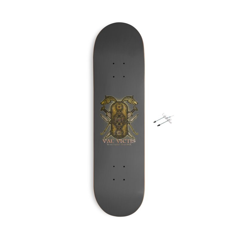 Vae Victis - Woe to the Vanquished Accessories With Hanging Hardware Skateboard by Celtic Hammer Club