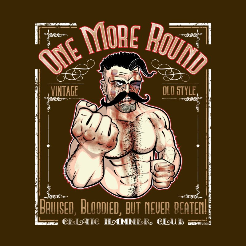 One More Round by Celtic Hammer Club Apparel