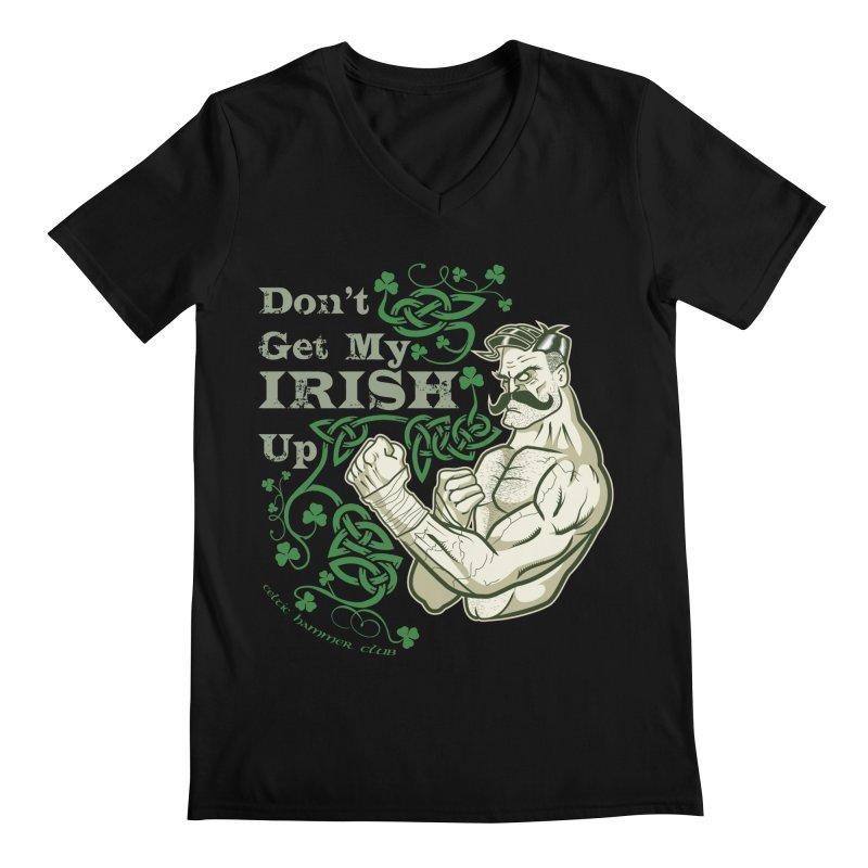 Don't Get My Irish Up! Men's V-Neck by Celtic Hammer Club