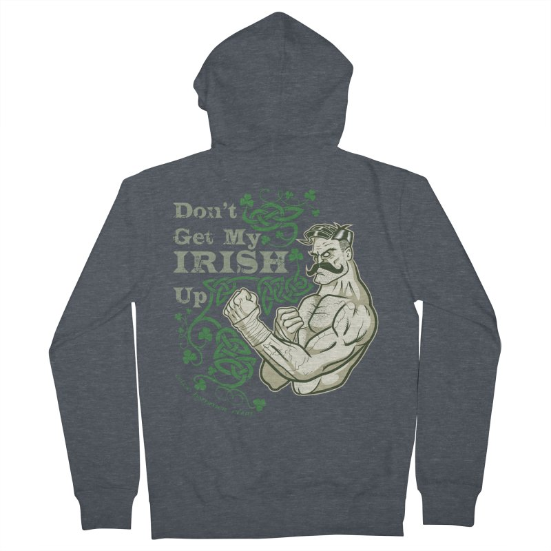 Don't Get My Irish Up! Men's Zip-Up Hoody by Celtic Hammer Club Apparel