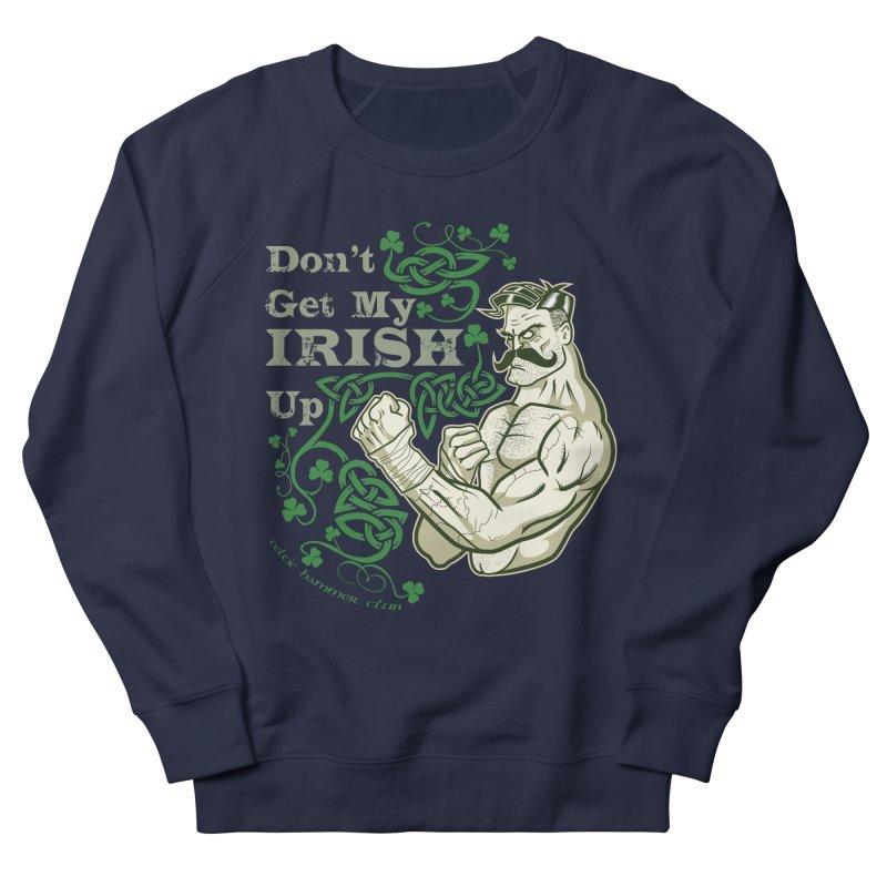 Don't Get My Irish Up! Women's Sweatshirt by Celtic Hammer Club Apparel