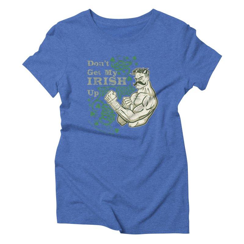 Don't Get My Irish Up! Women's Triblend T-Shirt by Celtic Hammer Club Apparel