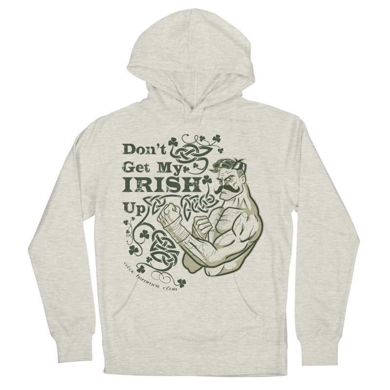 Don't Get My Irish Up! Women's Pullover Hoody by Celtic Hammer Club Apparel