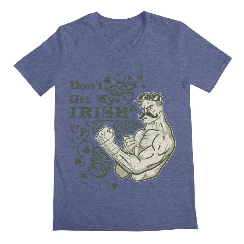 Don't Get My Irish Up! Men's V-Neck by Celtic Hammer Club Apparel
