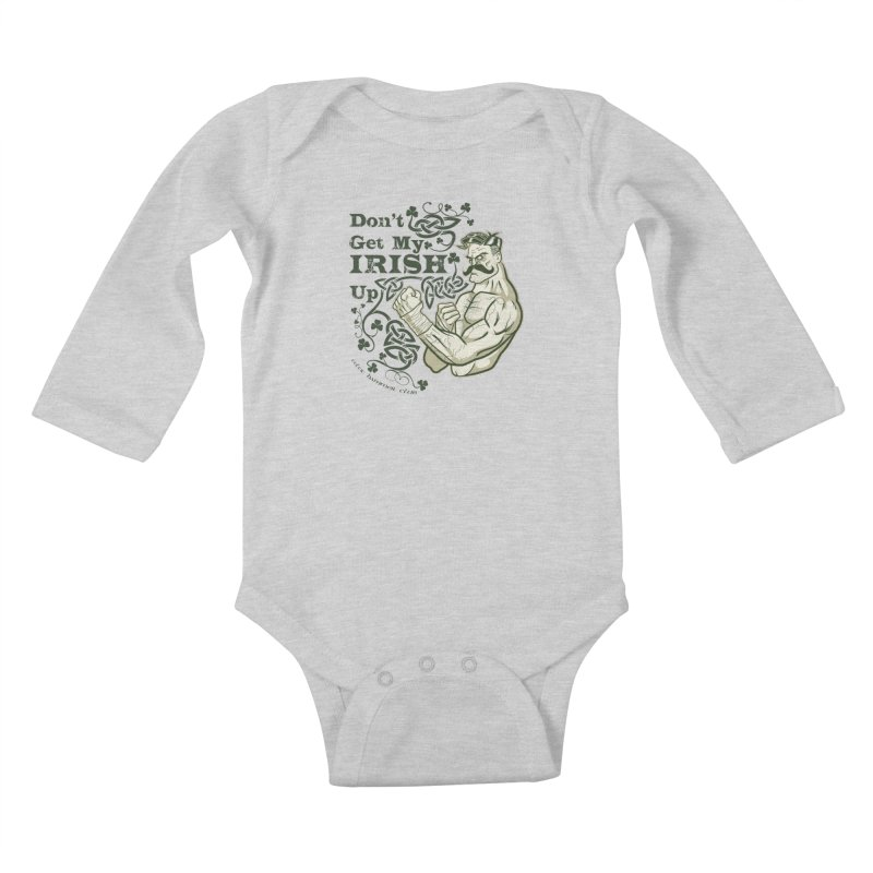 Don't Get My Irish Up! Kids Baby Longsleeve Bodysuit by Celtic Hammer Club Apparel