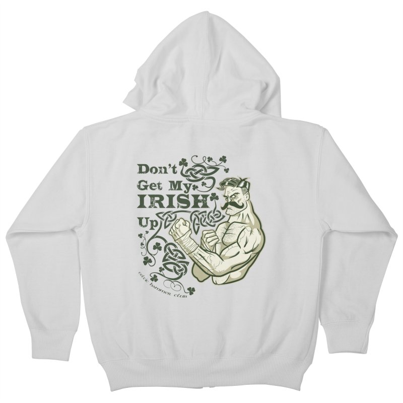 Don't Get My Irish Up! Kids Zip-Up Hoody by Celtic Hammer Club Apparel