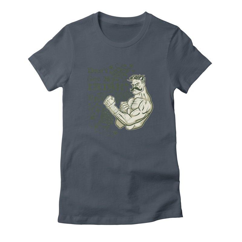 Don't Get My Irish Up! Women's T-Shirt by Celtic Hammer Club