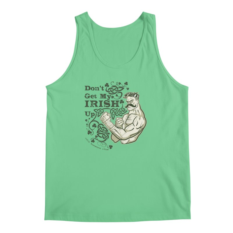 Don't Get My Irish Up! Men's Tank by Celtic Hammer Club Apparel