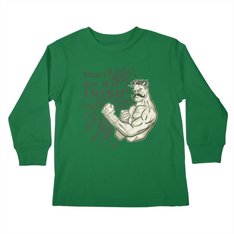 Don't Get My Irish Up! Kids Longsleeve T-Shirt by Celtic Hammer Club Apparel