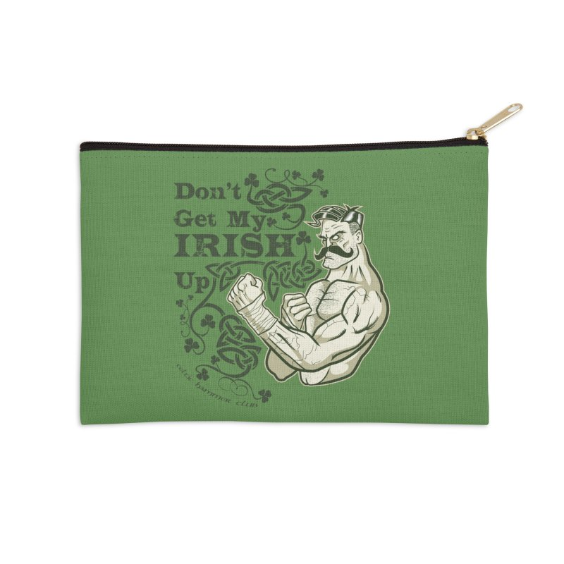 Don't Get My Irish Up! Accessories Zip Pouch by Celtic Hammer Club Apparel
