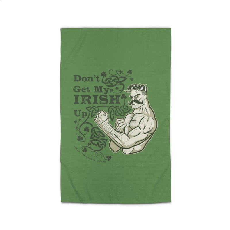 Don't Get My Irish Up! Home Rug by Celtic Hammer Club Apparel