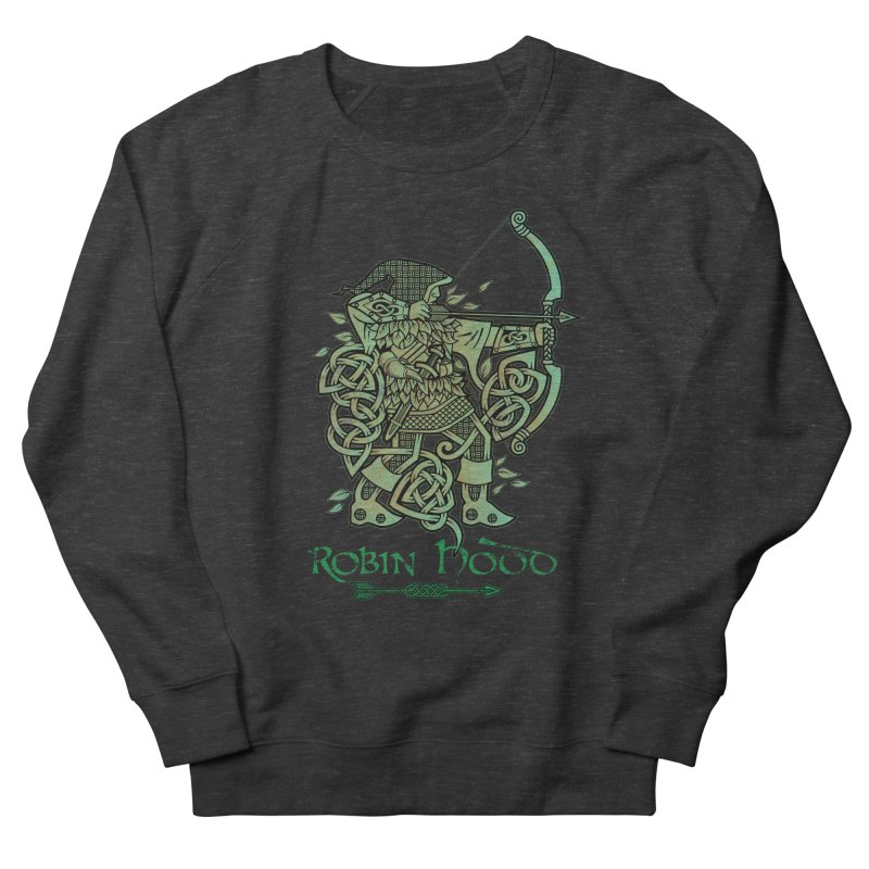 Robin Hood (Green Copper Version) Women's French Terry Sweatshirt by Celtic Hammer Club Apparel