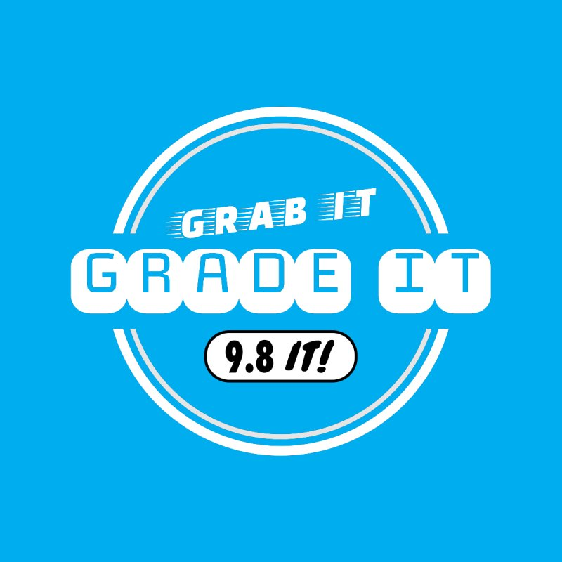 Grab It, Grade It, 9.8 It! by Certified Comic Shop