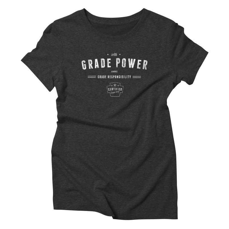 With Grade Power Shirt Women's Triblend T-Shirt by Certified Comic Shop