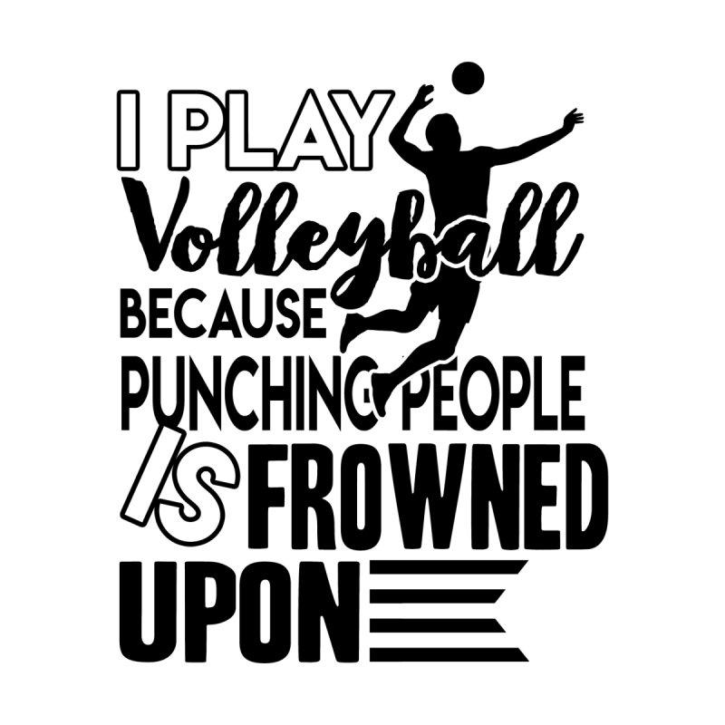 I Play Volleyball Shirt Women's T-Shirt by chachancanh's Artist Shop