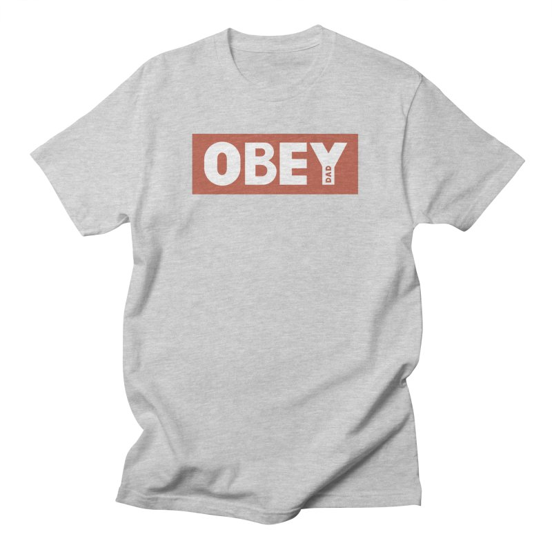 Obey Dad Men's T-Shirt by Chacko Brand