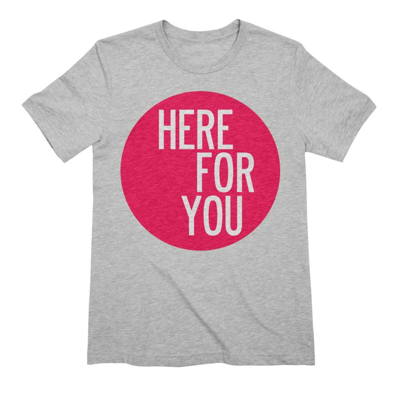 Here For You in Men's Extra Soft T-Shirt Heather Grey by by Chad Rea