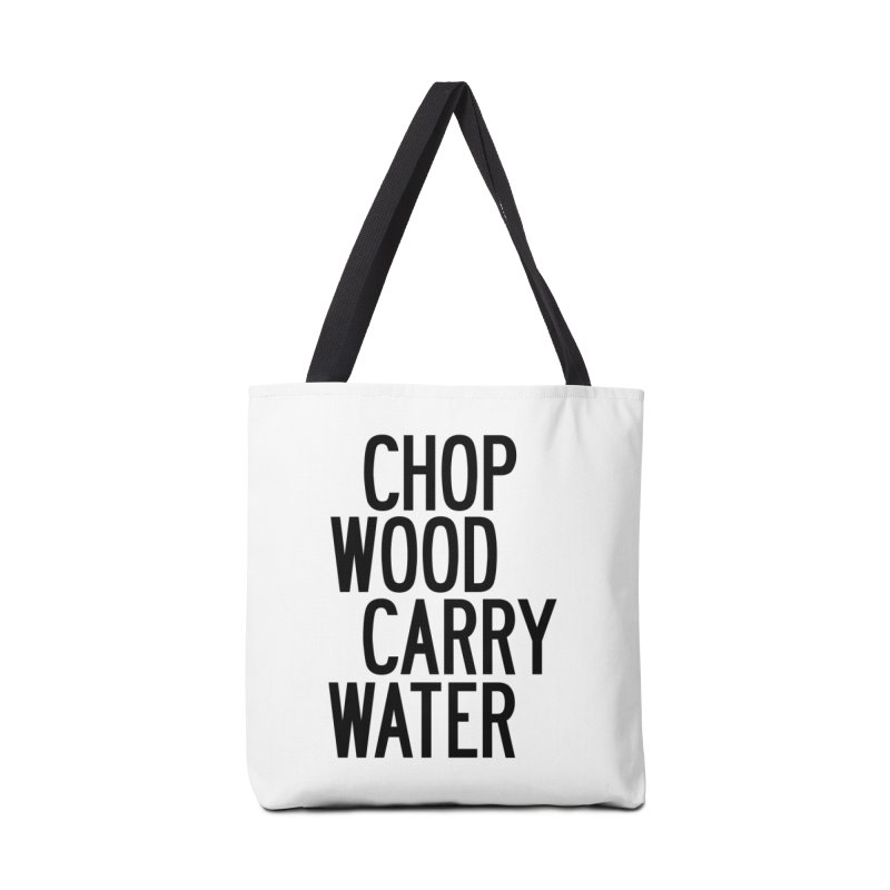 Chop Wood Carry Water Accessories Tote Bag Bag by by Chad Rea