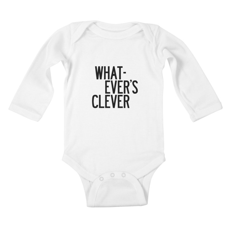 Whatever's Clever Kids Baby Longsleeve Bodysuit by by Chad Rea
