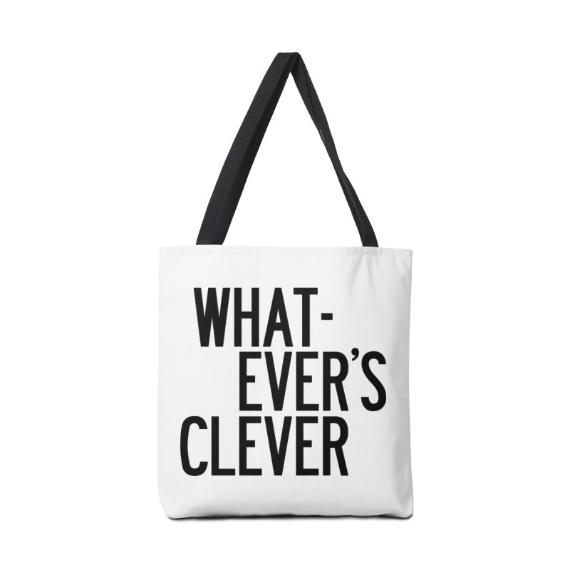 Whatever's Clever Accessories Tote Bag Bag by by Chad Rea